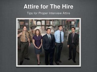 Attire for The Hire