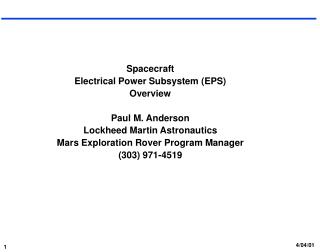Spacecraft  Electrical Power Subsystem (EPS)  Overview Paul M. Anderson