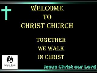 Welcome  to  christ  church