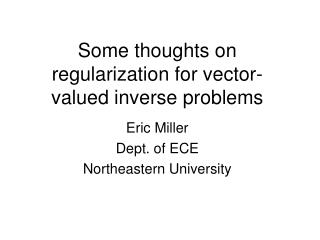 Some thoughts on regularization for vector-valued inverse problems