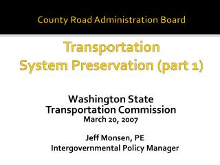County Road Administration Board Transportation  System Preservation (part 1)
