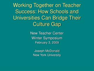 Working Together on Teacher Success: How Schools and Universities Can Bridge Their Culture Gap