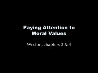 Paying Attention to  Moral Values