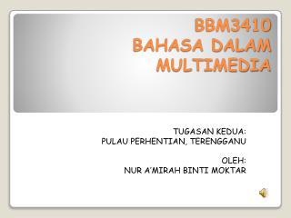 BBM3410 BAHASA DALAM MULTIMEDIA