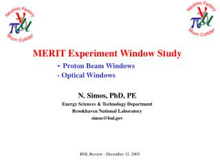 MERIT Experiment Window Study -  Proton Beam Windows 		- Optical Windows