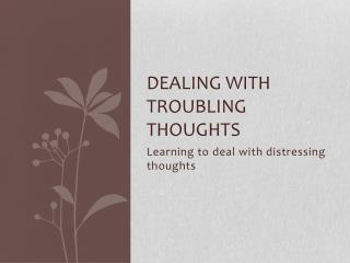 Dealing with Troubling Thoughts