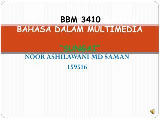 """BBM 3410 BBM3410 BAHASA DALAM MULTIMEDIA """"SUNGAI"""""""