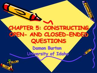 CHAPTER 5: CONSTRUCTING OPEN- AND CLOSED-ENDED QUESTIONS