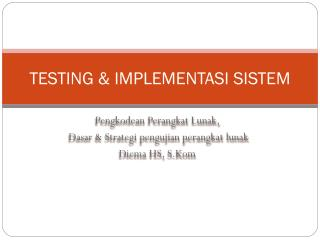 TESTING & IMPLEMENTASI SISTEM