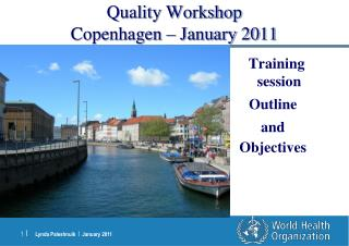 Quality Workshop Copenhagen – January 2011