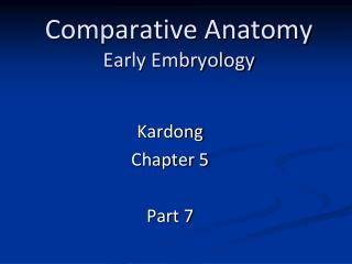 Comparative Anatomy Early Embryology