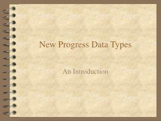 New Progress Data Types