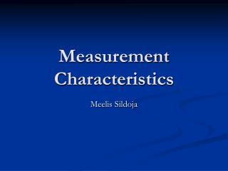 Measurement Characteristics