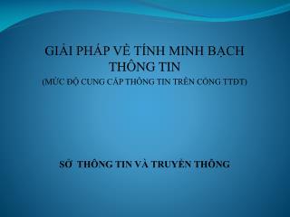 GI?I PH�P V? T�NH MINH B?CH TH�NG TIN  (M?C ?? CUNG C?P TH�NG TIN TR�N C?NG TT?T)