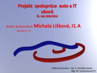 Projekt  spolupr�ce  auto a IT obor? �k. Rok 2009/2010