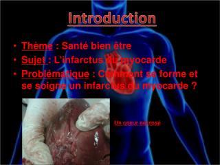 Thème  : Santé  bien être Sujet :  L'infarctus  du  myocarde