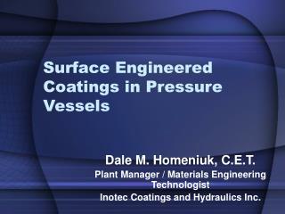 Surface Engineered Coatings in Pressure Vessels
