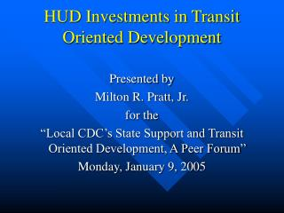 HUD Investments in Transit Oriented Development