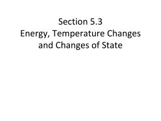 Section 5.3  Energy, Temperature Changes and Changes of State