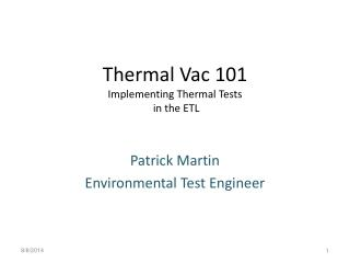 Thermal Vac 101 Implementing Thermal Tests  in the ETL
