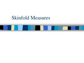 Skinfold Measures