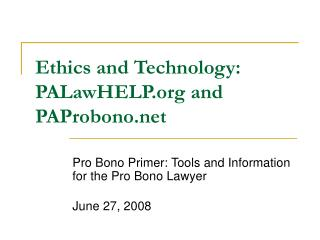 Ethics and Technology: PALawHELP and PAProbono
