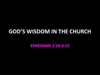 GOD�S WISDOM IN THE CHURCH