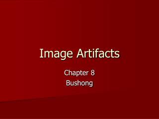 Image Artifacts