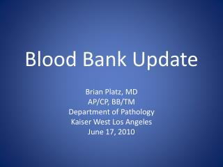 Blood Bank Update