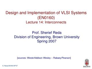 Design and Implementation of VLSI Systems (EN0160) Lecture 14: Interconnects