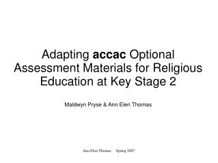 Adapting accac Optional Assessment Materials for Religious Education at Key Stage 2  Maldwyn Pryse  Ann Eleri Thomas