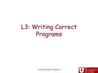 L3: Writing Correct Programs