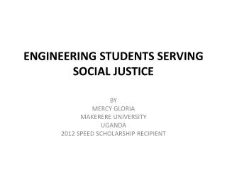 ENGINEERING STUDENTS SERVING SOCIAL JUSTICE