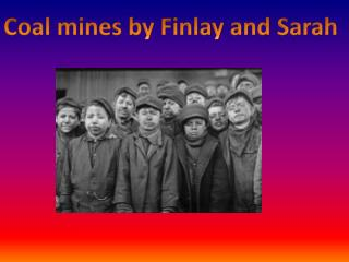 Coal mines by Finlay and Sarah