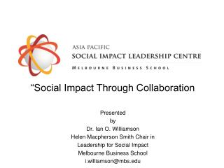 """Social Impact Through Collaboration Presented by Dr. Ian O. Williamson"