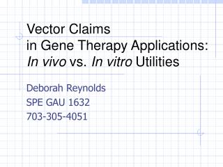 Vector Claims  in Gene Therapy Applications:  In vivo  vs.  In vitro  Utilities