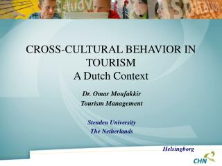 CROSS-CULTURAL BEHAVIOR IN TOURISM A Dutch Context