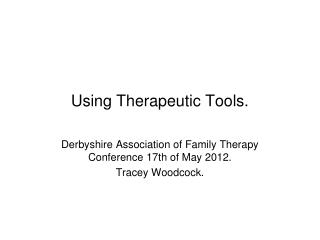 Using Therapeutic Tools.