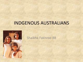 INDGENOUS  AUSTRALIANS