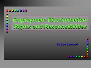 Employment Discrimination: Rights and Responsibilities