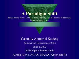 Casualty Actuarial Society Seminar on Reinsurance 2003 June 2, 2003 Philadelphia, Pennsylvania