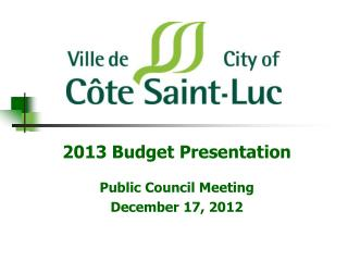 2013 Budget Presentation Public Council Meeting December 17, 2012