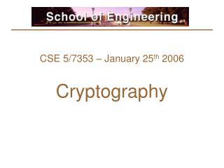CSE 5/7353 – January 25 th  2006