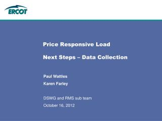 Price Responsive Load  Next Steps – Data Collection