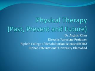 Physical Therapy (Past, Present and Future)
