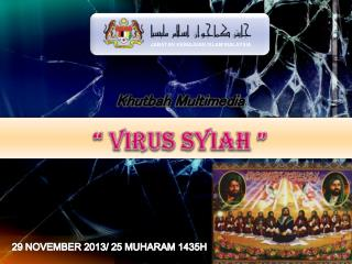 29 NOVEMBER 2013/ 25 MUHARAM  1435 H