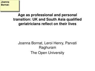 Joanna Bornat, Leroi Henry, Parvati Raghuram The Open University