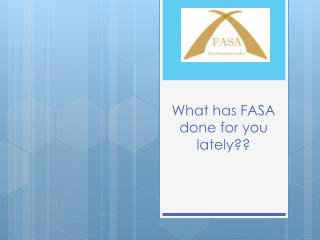What has FASA done for you lately??