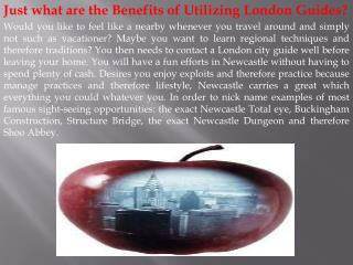 Just what are the Benefits of Utilizing London Guides?