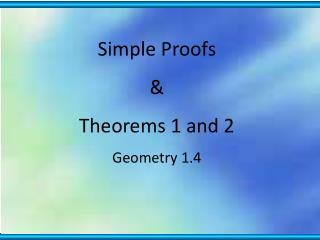 Simple Proofs & Theorems 1 and 2 Geometry 1.4